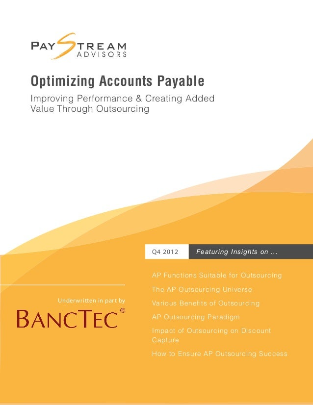 Featuring Insights on ...Q4 2012 Underwritten in part by Optimizing Accounts Payable Improving Performance & Creating Adde...