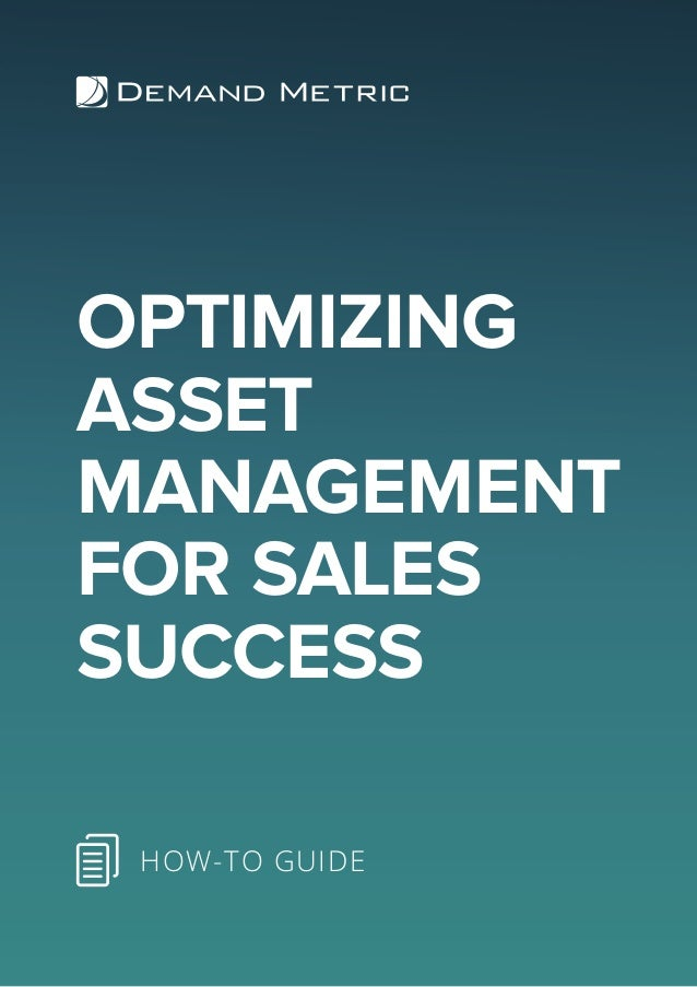 OPTIMIZING ASSET MANAGEMENT FOR SALES SUCCESS HOW-TO GUIDE