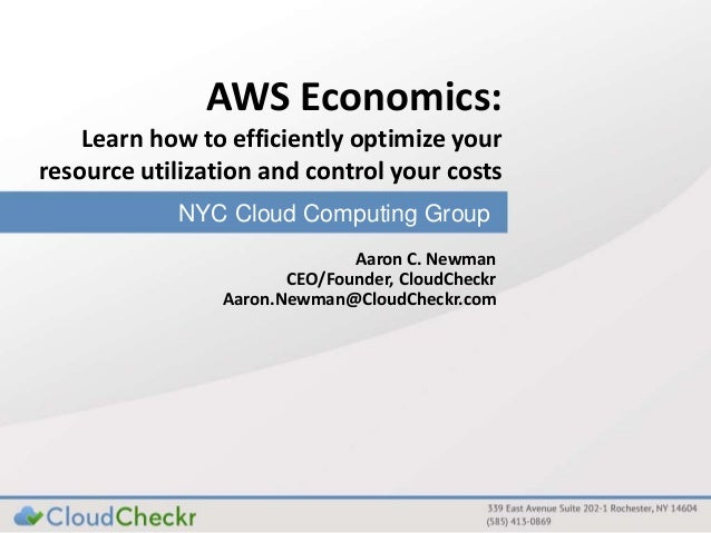 NYC Cloud Computing GroupAWS Economics:Learn how to efficiently optimize yourresource utilization and control your costsAa...