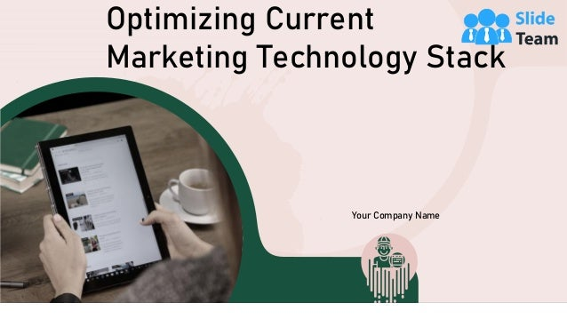 Optimizing Current Marketing Technology Stack Your Company Name