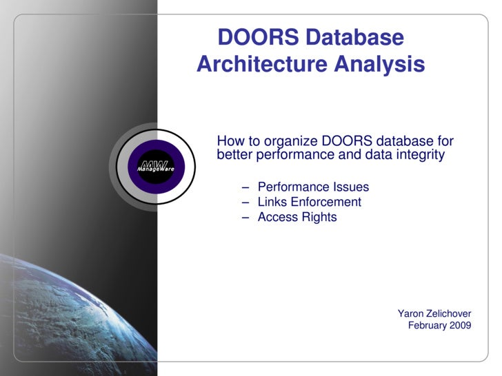 DOORS Database     Architecture Analysis        How to organize DOORS database for      better performance and data integr...