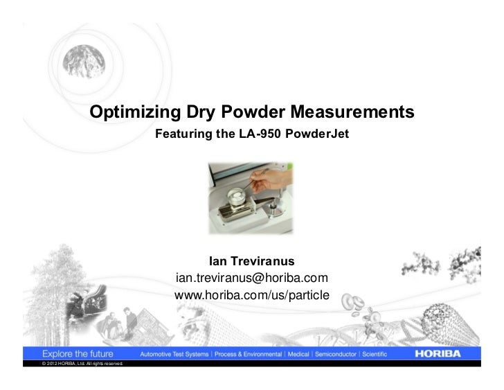 Optimizing Dry Powder Measurements                                           Featuring the LA-950 PowderJet               ...