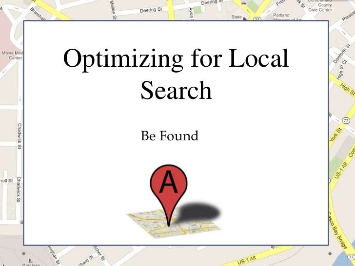 Optimizing for Local      SearchOptimizing for       Be Found Local Search      Getting Found