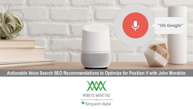 1 Actionable Voice Search SEO Recommendations to Optimize for Position V with John Morabito