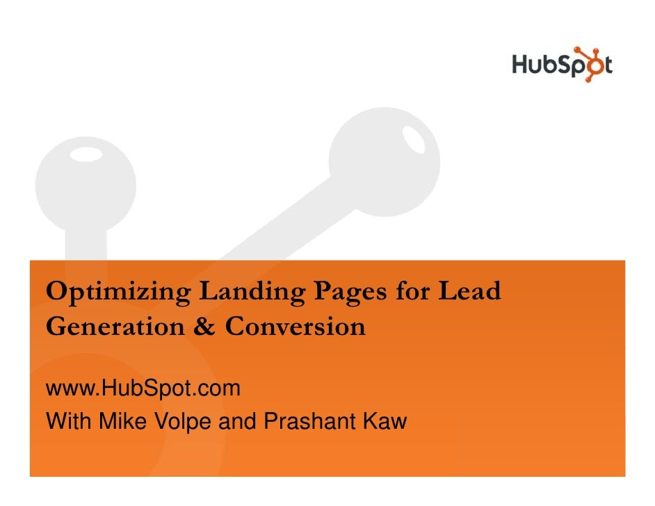 Optimizing Landing Pages f L d O i i i L di P           for Lead Generation & Conversion  www.HubSpot.com With Mike Volpe ...