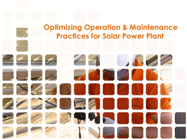 Optimizing Operation & Maintenance Practices for Solar Power Plant