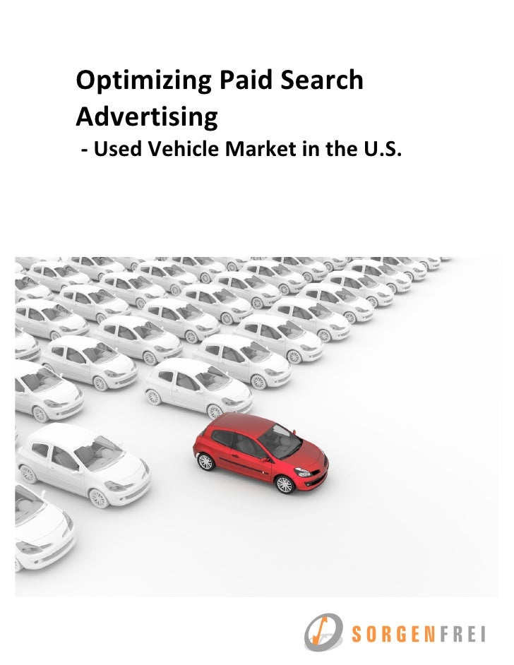Optimizing Paid Search  Advertising   ‐ Used Vehicle Market in the U.S.