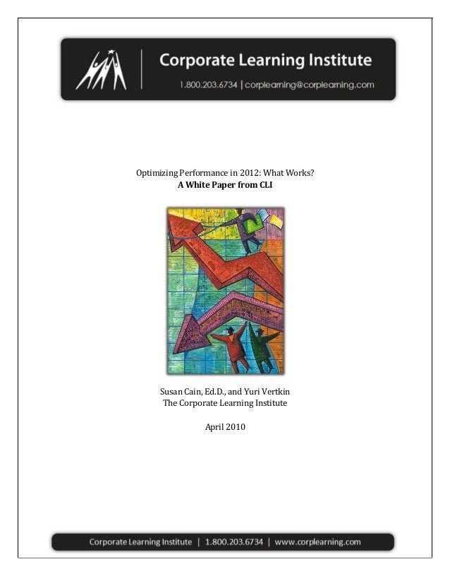 Optimizing  Performance  in  2012:  What  Works?   A  White  Paper  from  CLI   ...