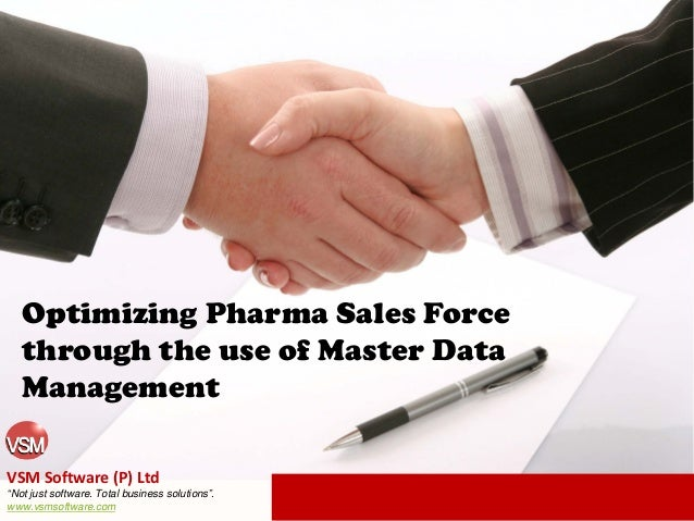 "Optimizing Pharma Sales Force through the use of Master Data Management VSM Software (P) Ltd ""Not just software. Total bus..."