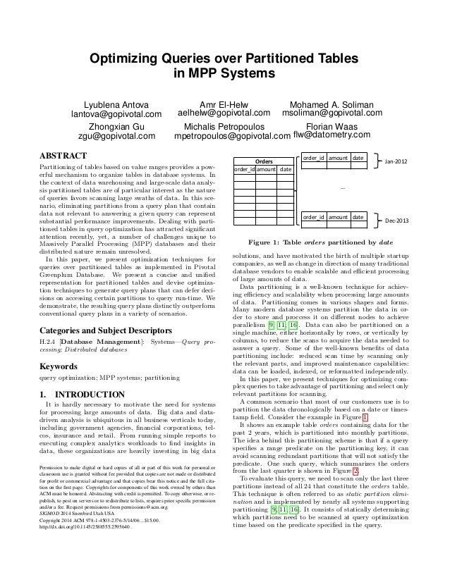 Optimizing Queries over Partitioned Tables in MPP Systems Lyublena Antova lantova@gopivotal.com Amr El-Helw aelhelw@gopivo...