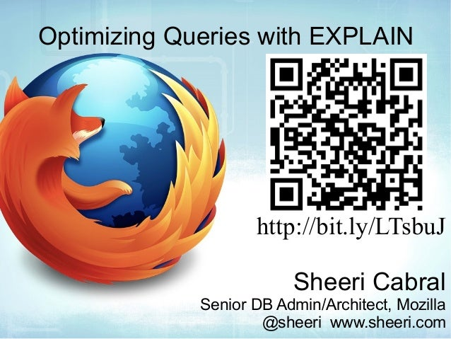 Optimizing Queries with EXPLAIN                    http://bit.ly/LTsbuJ                         Sheeri Cabral             ...