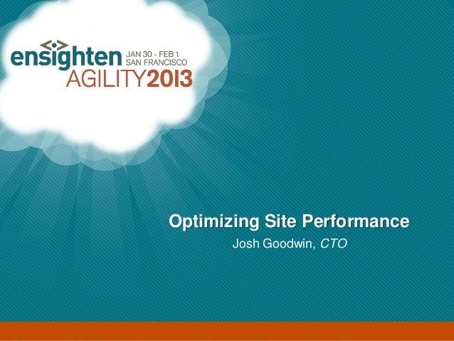 Enterprise Tag Management                       Optimizing Site Performance                              Josh Goodwin, CTO