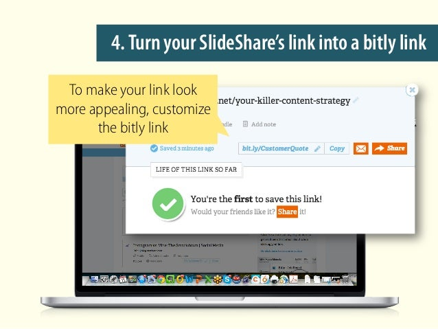 4.Turn your SlideShare's link into a bitly link To make your link look more appealing, customize the bitly link