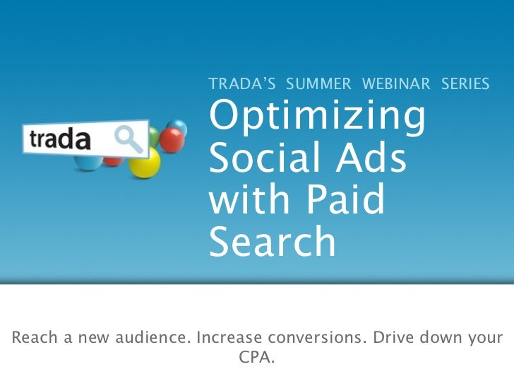 TRADA'S SUMMER WEBINAR SERIES                       Optimizing                       Social Ads                       with...