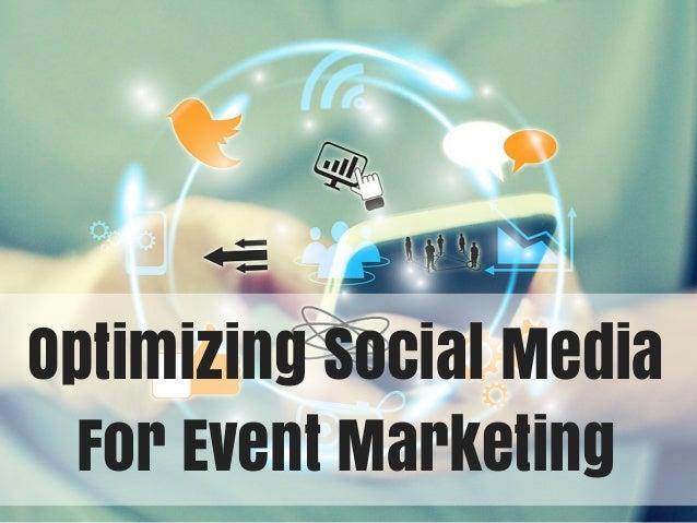 Optimizing Social Media  For Event Marketing
