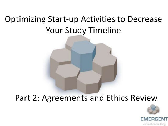 Optimizing Start-up Activities to Decrease Your Study Timeline Part 2: Agreements and Ethics Review