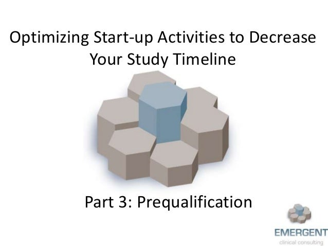 Optimizing Start-up Activities to Decrease Your Study Timeline Part 3: Prequalification