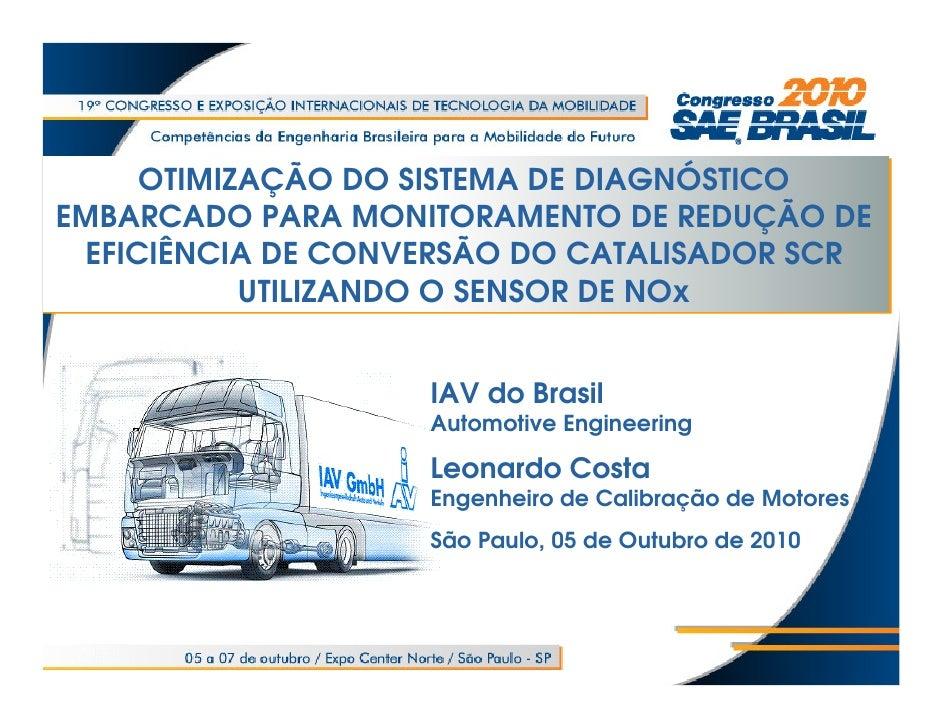 OTIMIZAÇÃO DO SISTEMA DE DIAGNÓSTICOEMBARCADO PARA MONITORAMENTO DE REDUÇÃO DE EFICIÊNCIA DE CONVERSÃO DO CATALISADOR SCR ...