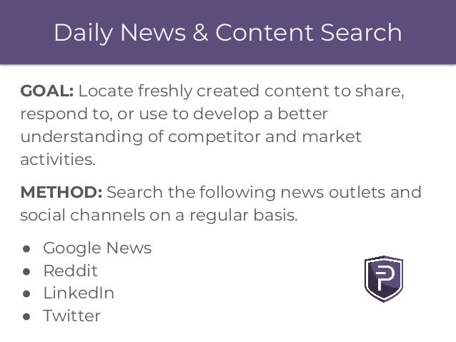 Daily News & Content Search GOAL: Locate freshly created content to share, respond to, or use to develop a better understa...