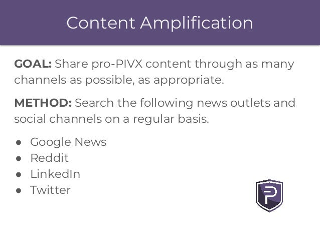 Content Amplification GOAL: Share pro-PIVX content through as many channels as possible, as appropriate. METHOD: Search th...