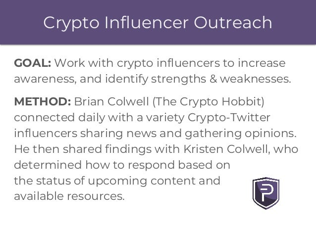 Crypto Influencer Outreach GOAL: Work with crypto influencers to increase awareness, and identify strengths & weaknesses. ...