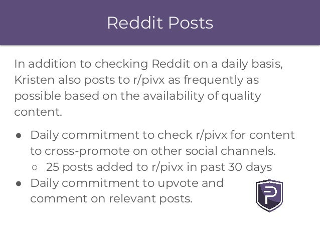 Reddit Posts In addition to checking Reddit on a daily basis, Kristen also posts to r/pivx as frequently as possible based...
