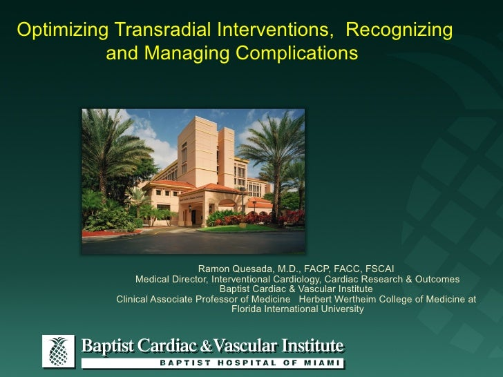 Optimizing Transradial Interventions, Recognizing          and Managing Complications                              Ramon Q...