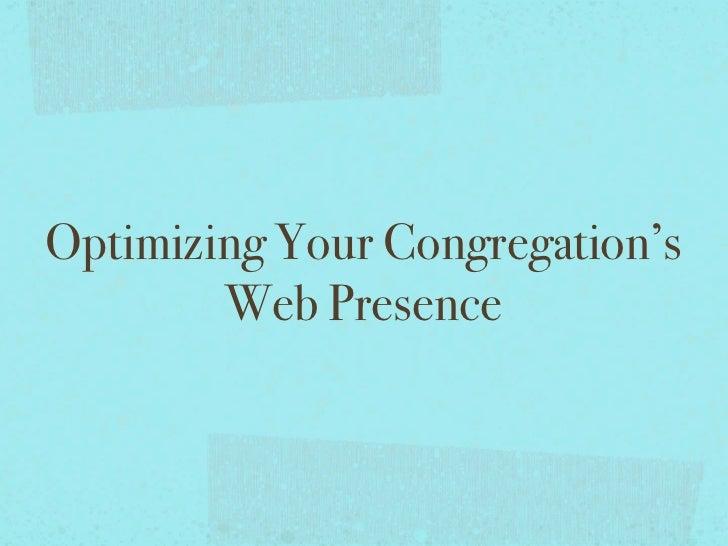 Optimizing Your Congregation's        Web Presence