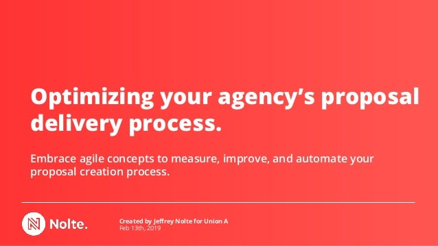 Optimizing your agency's proposal delivery process. Embrace agile concepts to measure, improve, and automate your proposal...