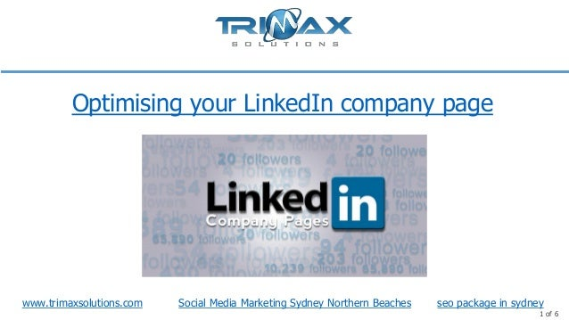 Optimising your LinkedIn company page  www.trimaxsolutions.com  Social Media Marketing Sydney Northern Beaches  seo packag...