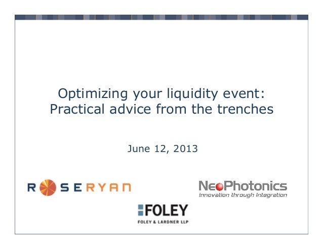 Optimizing your liquidity event: Practical advice from the trenches June 12, 2013