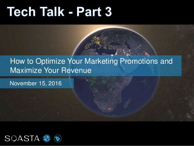 How to Optimize Your Marketing Promotions and Maximize Your Revenue November 15, 2016