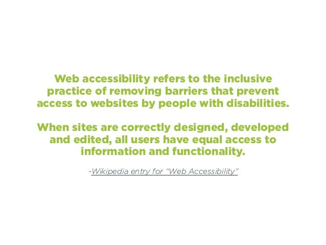 """-Wikipedia entry for """"Web Accessibility"""" Web accessibility refers to the inclusive practice of removing barriers that prev..."""