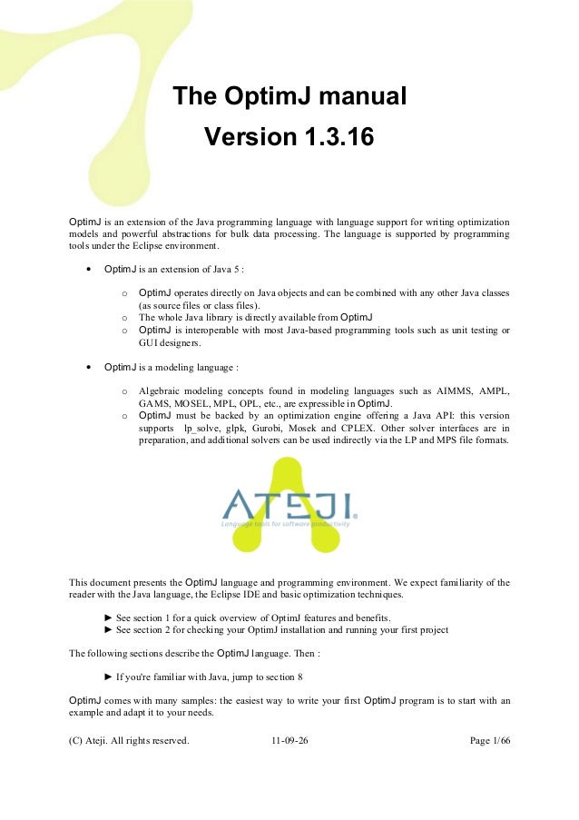 The OptimJ manual Version 1.3.16 OptimJ is an extension of the Java programming language with language support for writing...