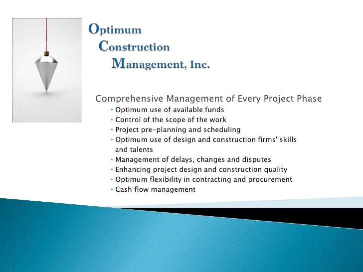 Comprehensive Management of Every Project Phase   • Optimum use of available funds   • Control of the scope of the work   ...