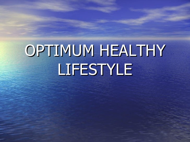 OPTIMUM HEALTHY LIFESTYLE