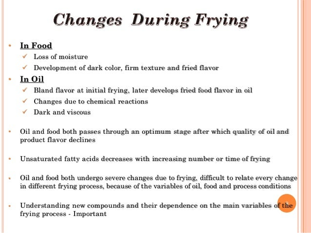 evaluation of frying oil quality Abstract the food frying process causes physicochemical modifications in the  oils, affecting their sensorial characteristics and eventually producing toxic effects.