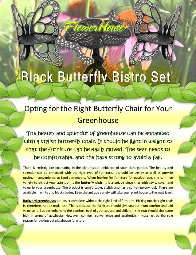 Opting for the Right Butterfly Chair for Your                Greenhouse  The beauty and splendor of greenhouse can be enha...