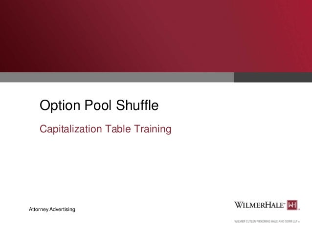 Option Pool Shuffle Capitalization Table Training  Attorney Advertising