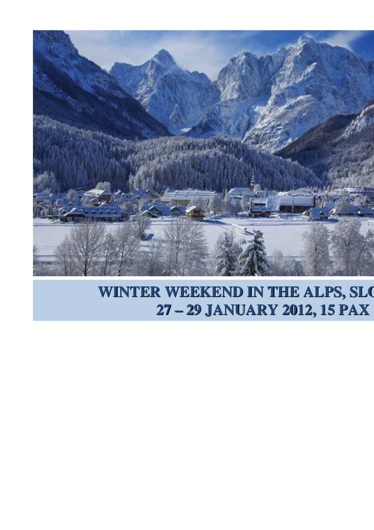 .WINTER WEEKEND IN THE ALPS, SLOVENIA      27 – 29 JANUARY 2012, 15 PAX