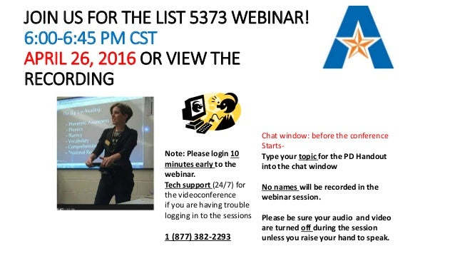 JOIN US FOR THE LIST 5373 WEBINAR! 6:00-6:45 PM CST APRIL 26, 2016 OR VIEW THE RECORDING Chat window: before the conferenc...