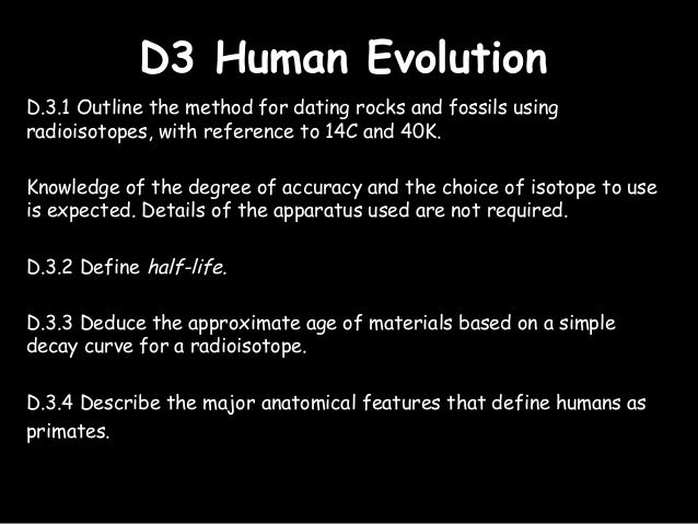 outline the method for dating rocks and fossils Evidence of evolution  paleontologists can determine the age of fossils using methods like radiometric dating and  so the only fossil-bearing rocks that.