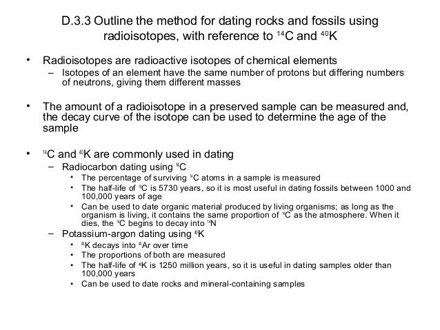 D.3.1 outline the method for dating rocks using radioactive decay