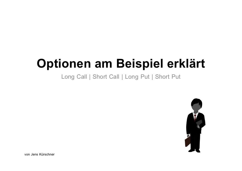 Optionen am Beispiel erklärt                      Long Call | Short Call | Long Put | Short Put     von Jens Kürschner