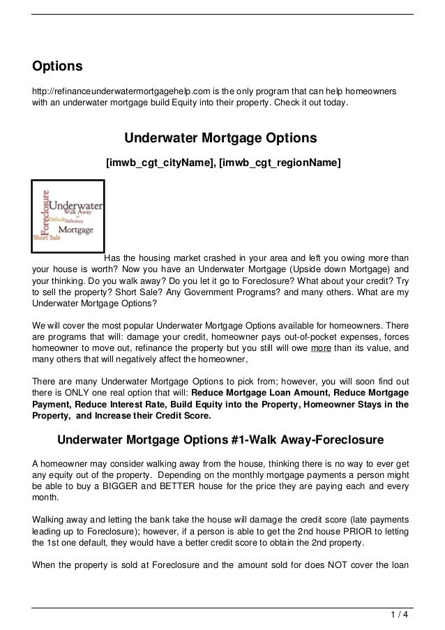 Optionshttp://refinanceunderwatermortgagehelp.com is the only program that can help homeownerswith an underwater mortgage ...