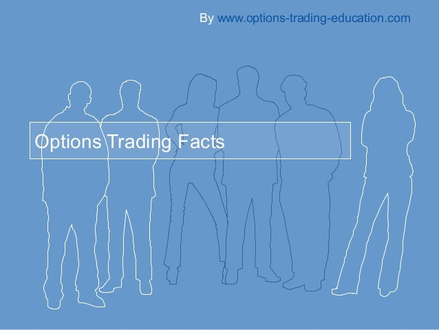 By www.options-trading-education.comOptions Trading Facts