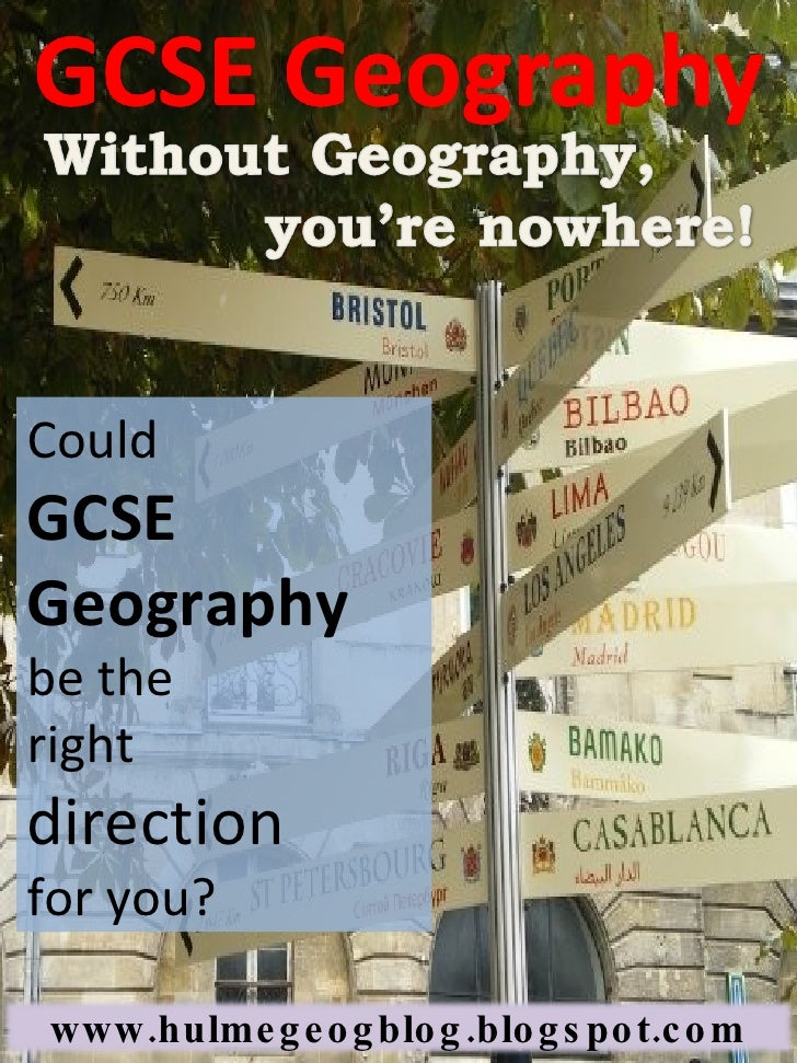 Could  GCSE Geography  be the  right  direction   for you? www.hulmegeogblog.blogspot.com