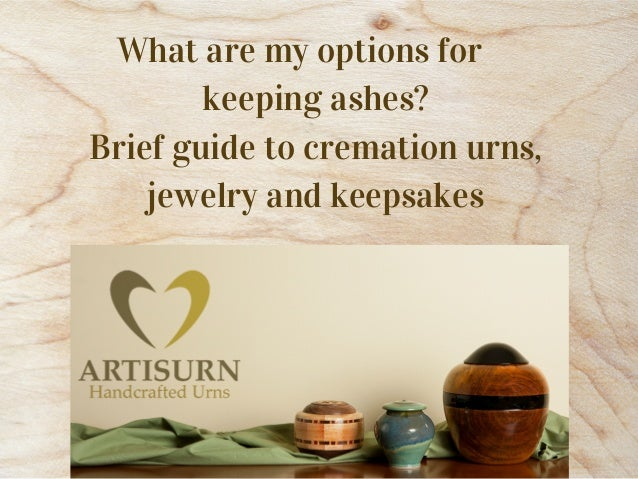 What are my options for keeping ashes? Brief guide to cremation urns, jewelry and keepsakes