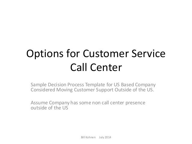 Options for Customer Service Call Center Sample Decision Process Template for US Based Company Considered Moving Customer ...