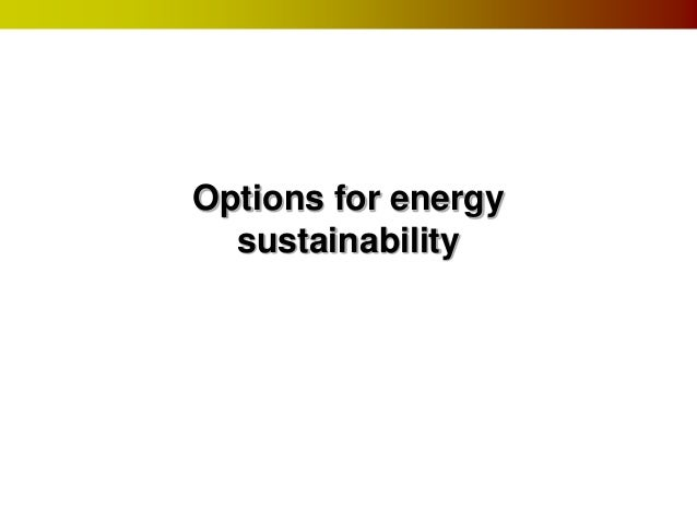 Options for energy sustainability